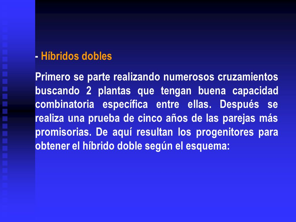 - Híbridos dobles