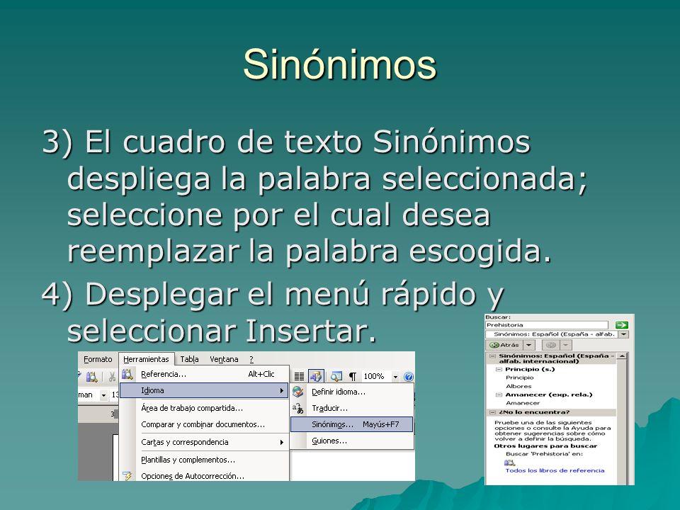 Sinónimos3) El cuadro de texto Sinónimos despliega la palabra seleccionada; seleccione por el cual desea reemplazar la palabra escogida.