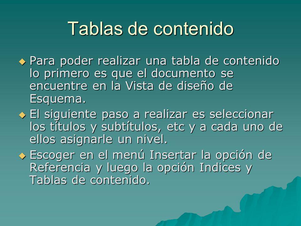 Tablas de contenidoPara poder realizar una tabla de contenido lo primero es que el documento se encuentre en la Vista de diseño de Esquema.