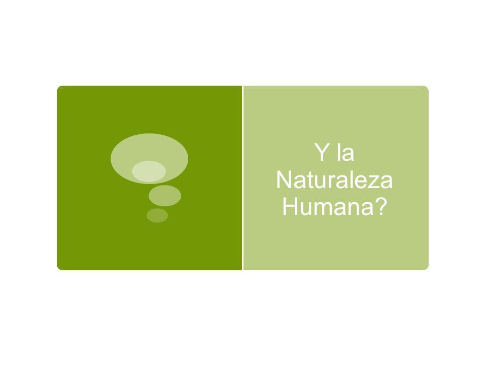 19/10/10 Y la Naturaleza Humana