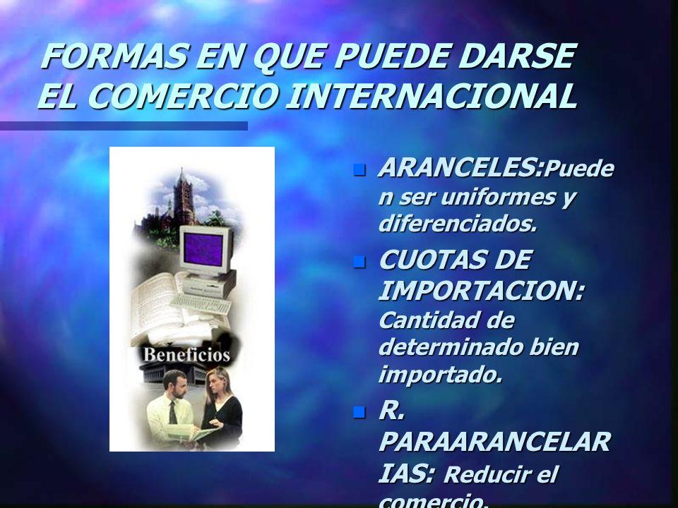FORMAS EN QUE PUEDE DARSE EL COMERCIO INTERNACIONAL