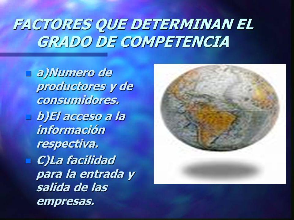 FACTORES QUE DETERMINAN EL GRADO DE COMPETENCIA