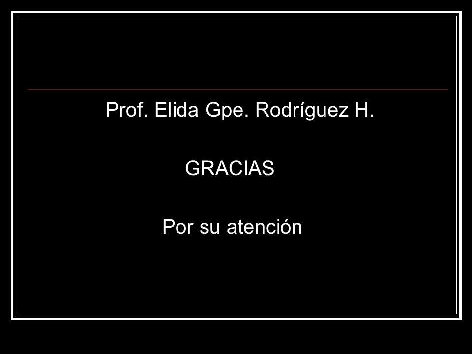 Prof. Elida Gpe. Rodríguez H.