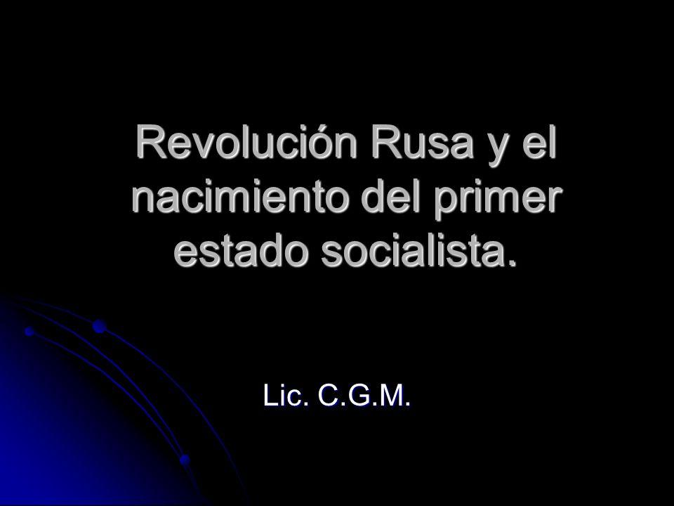 Revolución Rusa y el nacimiento del primer estado socialista.