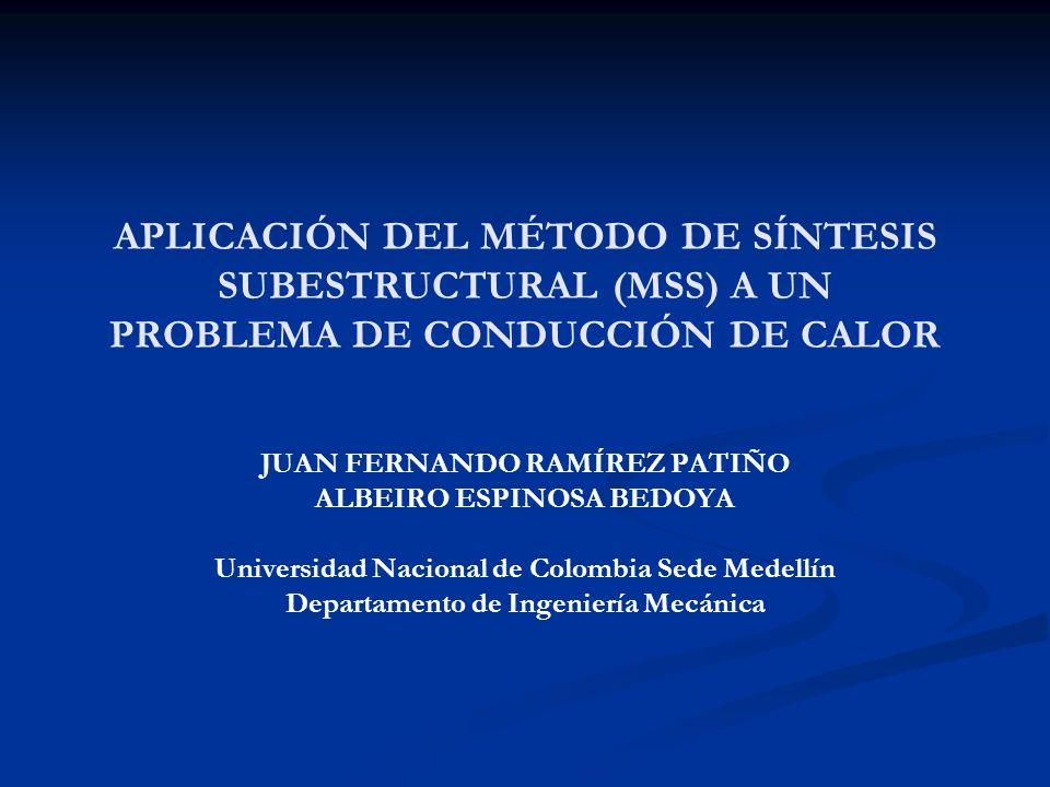 APLICACIÓN DEL MÉTODO DE SÍNTESIS SUBESTRUCTURAL (MSS) A UN PROBLEMA DE CONDUCCIÓN DE CALOR