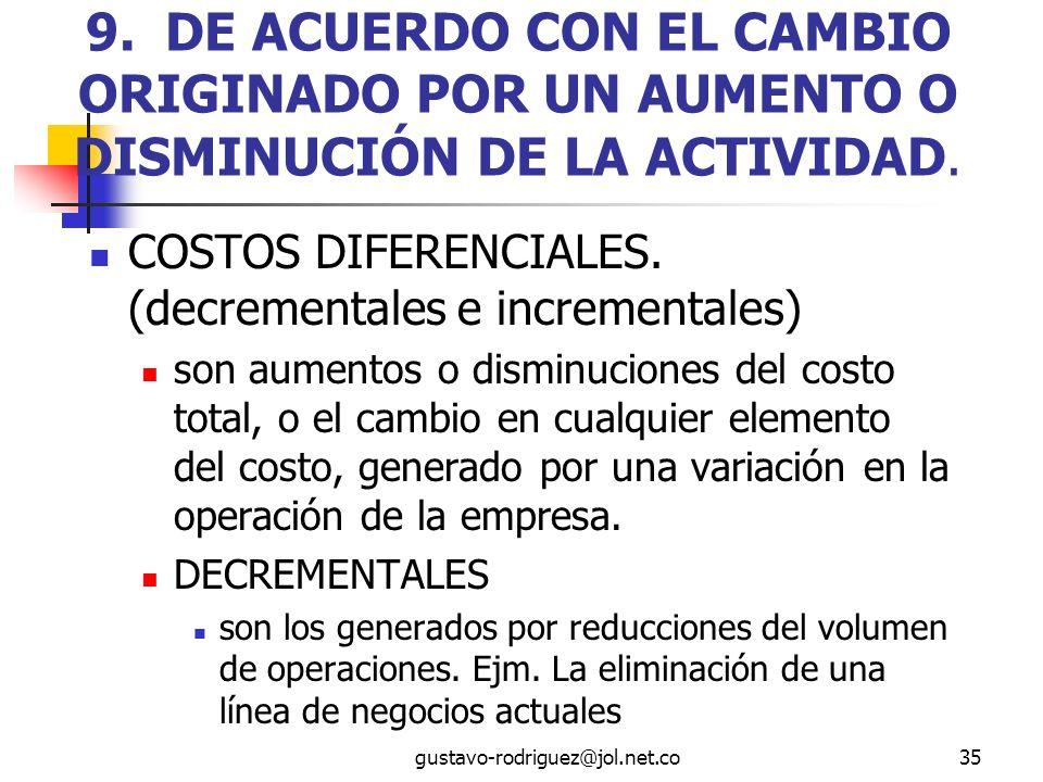 9. DE ACUERDO CON EL CAMBIO ORIGINADO POR UN AUMENTO O DISMINUCIÓN DE LA ACTIVIDAD.