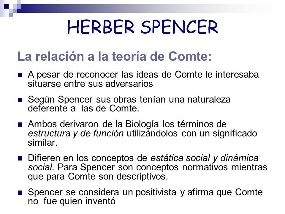 HERBER SPENCER La relación a la teoría de Comte: