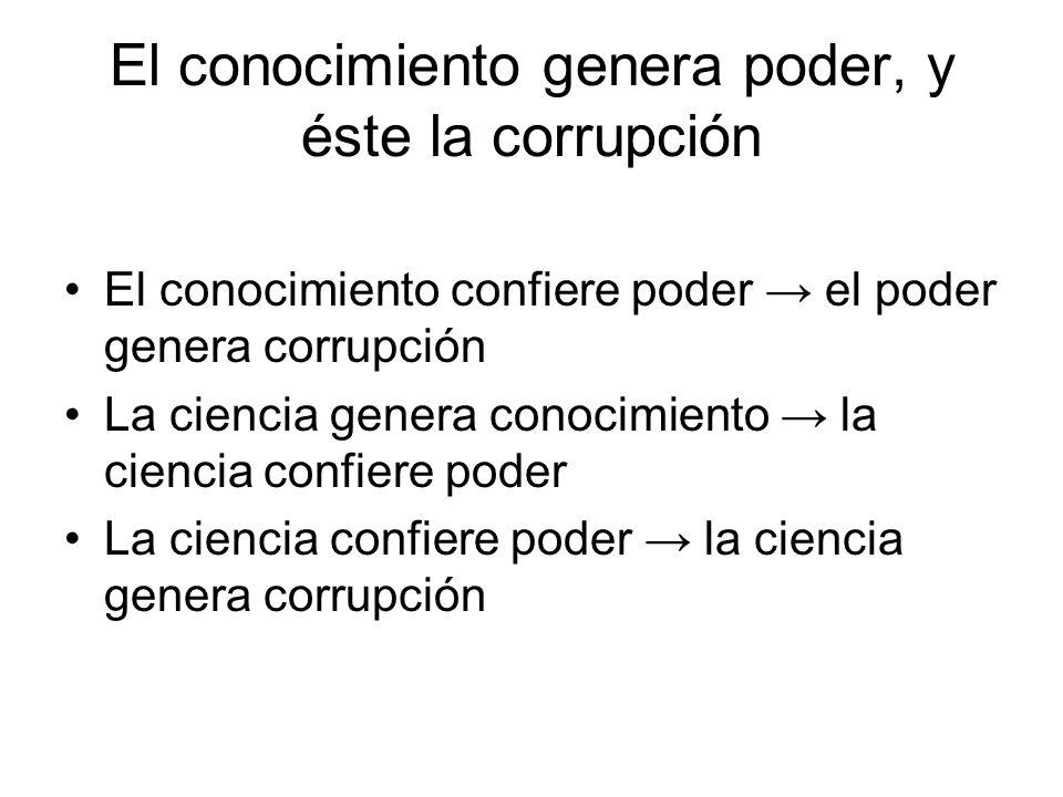 El conocimiento genera poder, y éste la corrupción