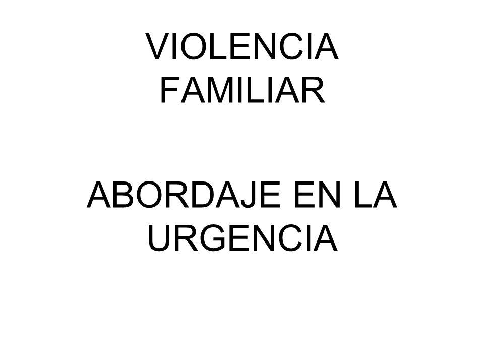 VIOLENCIA FAMILIAR ABORDAJE EN LA URGENCIA