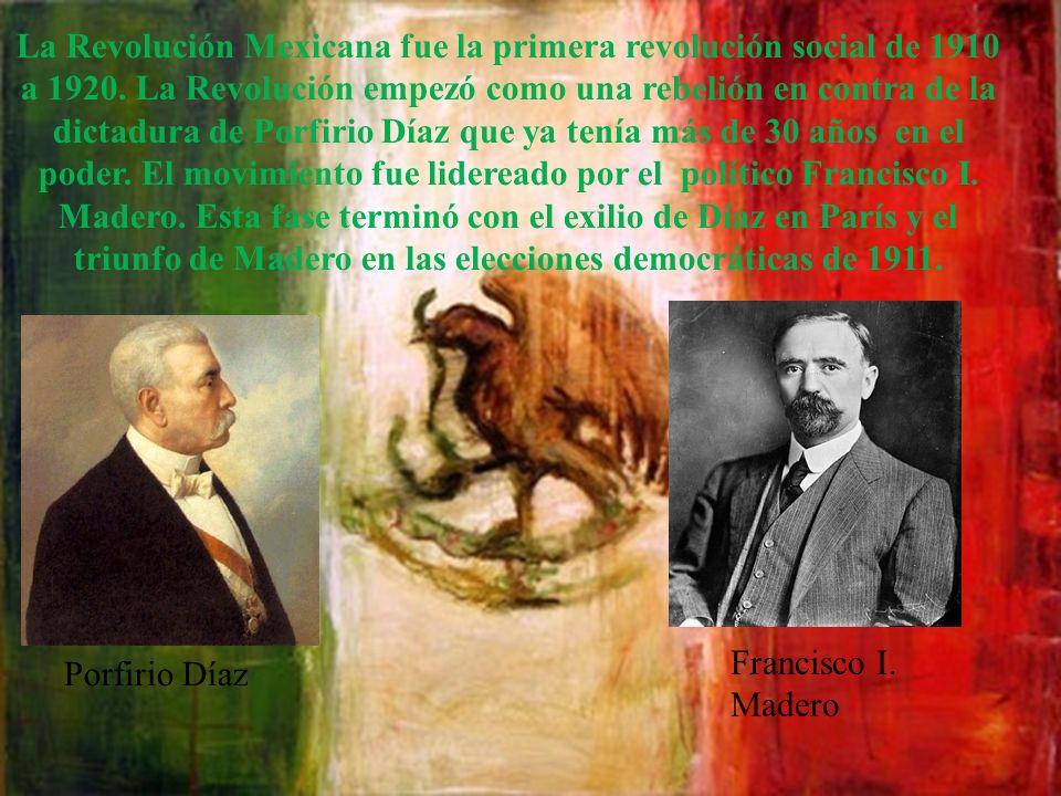 La Revolución Mexicana fue la primera revolución social de 1910 a 1920
