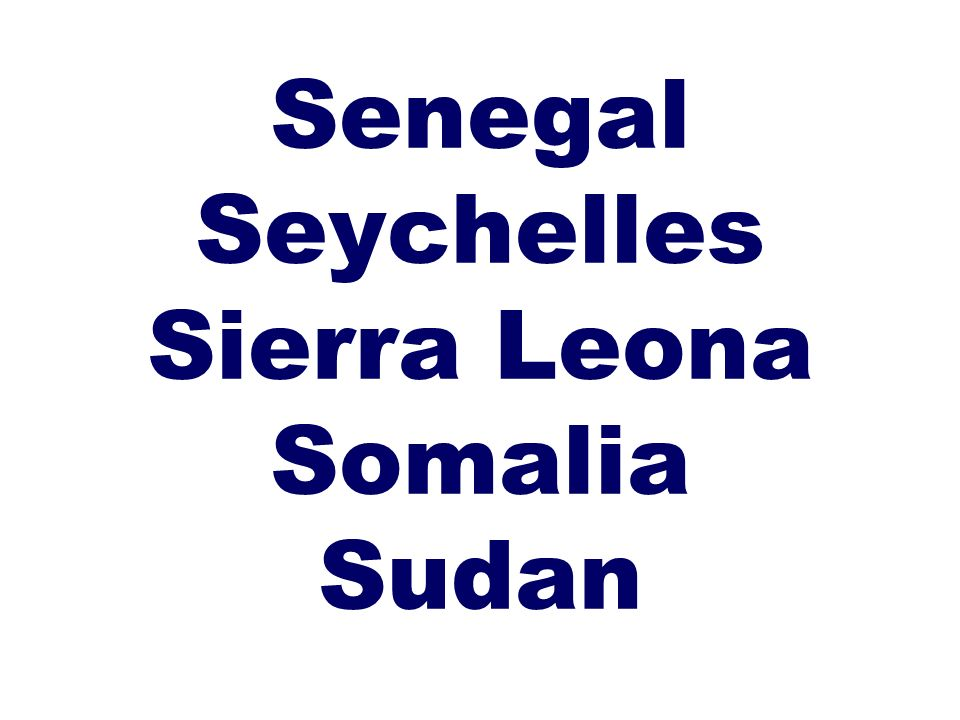 Senegal Seychelles Sierra Leona Somalia Sudan
