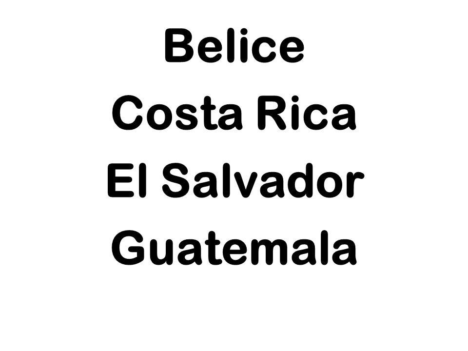 Belice Costa Rica El Salvador Guatemala