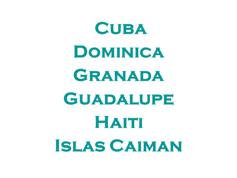 Cuba Dominica Granada Guadalupe Haiti Islas Caiman
