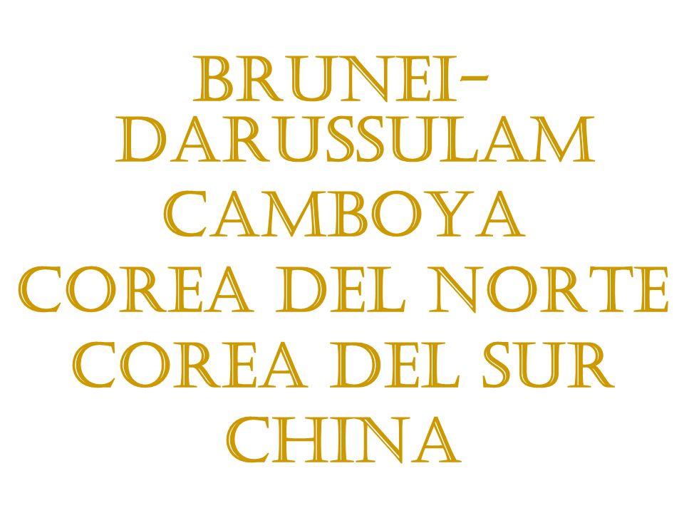 Brunei-Darussulam Camboya Corea del Norte Corea del Sur China