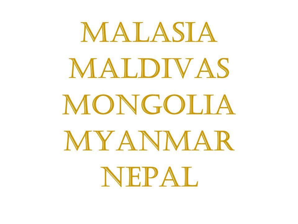 Malasia Maldivas Mongolia Myanmar Nepal