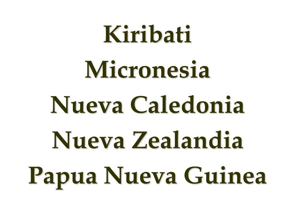 Kiribati Micronesia Nueva Caledonia Nueva Zealandia Papua Nueva Guinea
