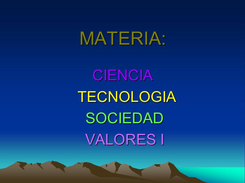 CIENCIA TECNOLOGIA SOCIEDAD VALORES I