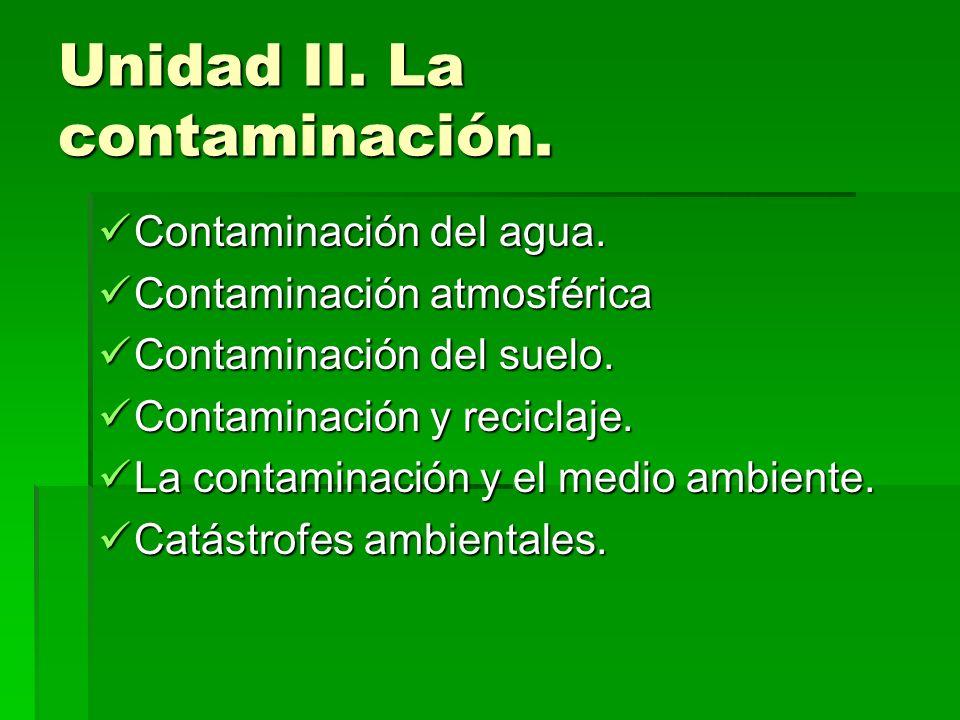 Unidad II. La contaminación.