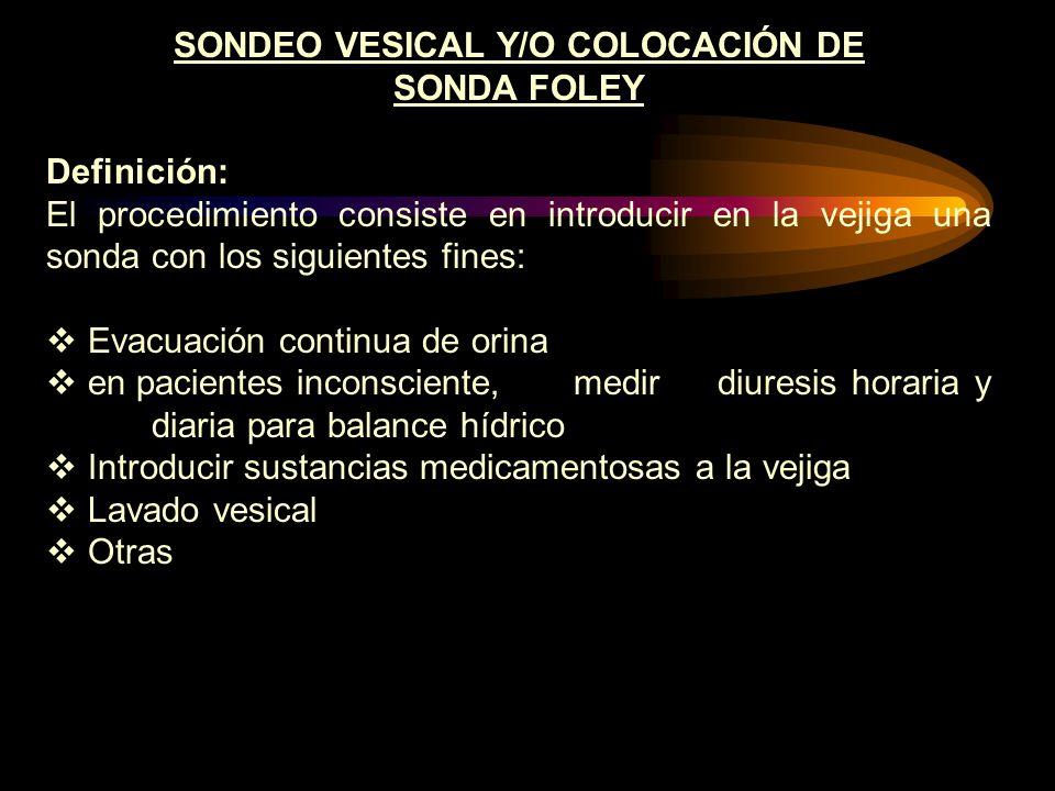 SONDEO VESICAL Y/O COLOCACIÓN DE