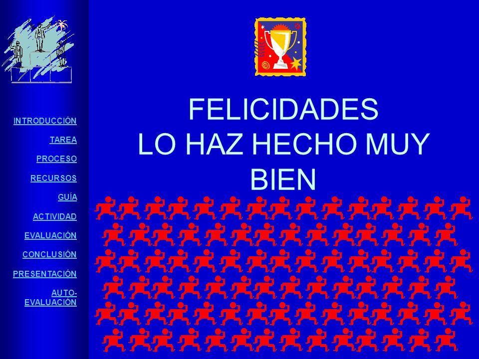 FELICIDADES LO HAZ HECHO MUY BIEN