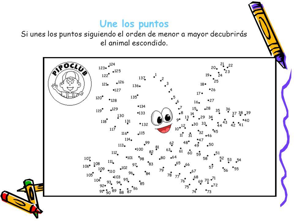 Une los puntos Si unes los puntos siguiendo el orden de menor a mayor decubrirás el animal escondido.