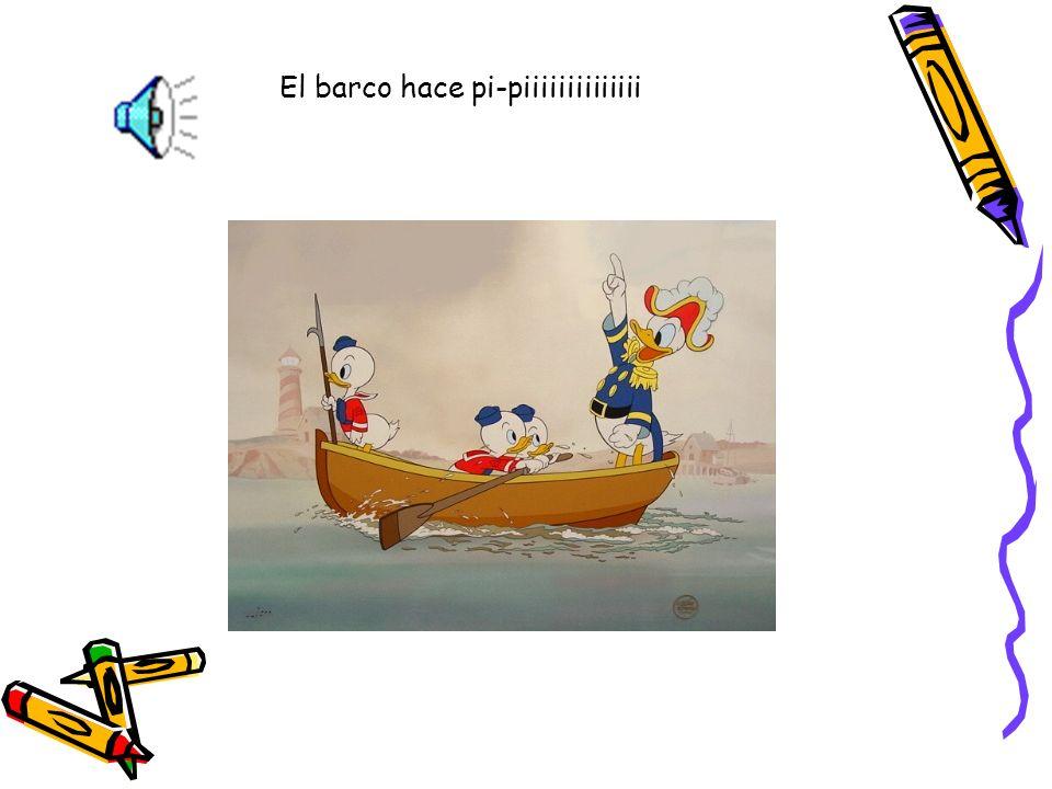 El barco hace pi-piiiiiiiiiiiiii