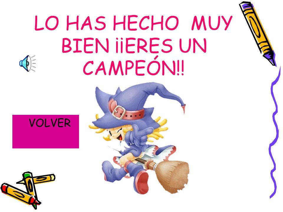LO HAS HECHO MUY BIEN ¡¡ERES UN CAMPEÓN!!
