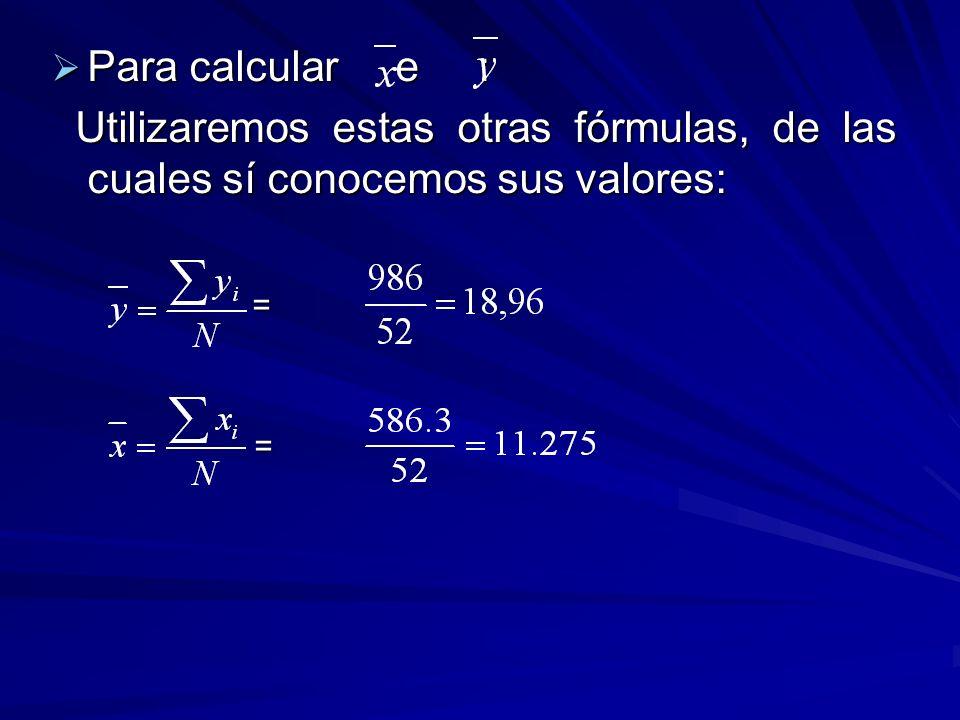 Para calcular e : Utilizaremos estas otras fórmulas, de las cuales sí conocemos sus valores:
