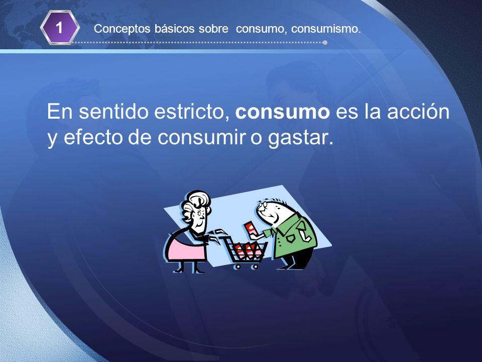 1 Conceptos básicos sobre consumo, consumismo.