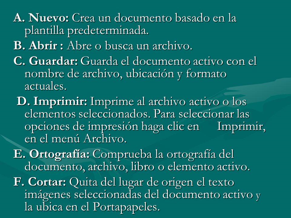 A. Nuevo: Crea un documento basado en la plantilla predeterminada.