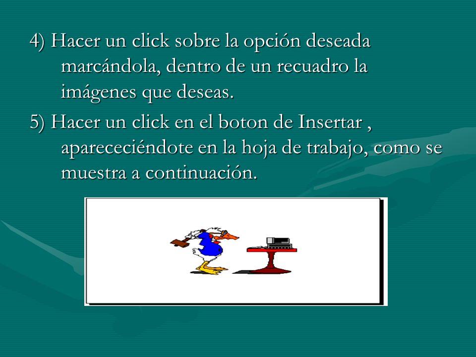 4) Hacer un click sobre la opción deseada marcándola, dentro de un recuadro la imágenes que deseas.