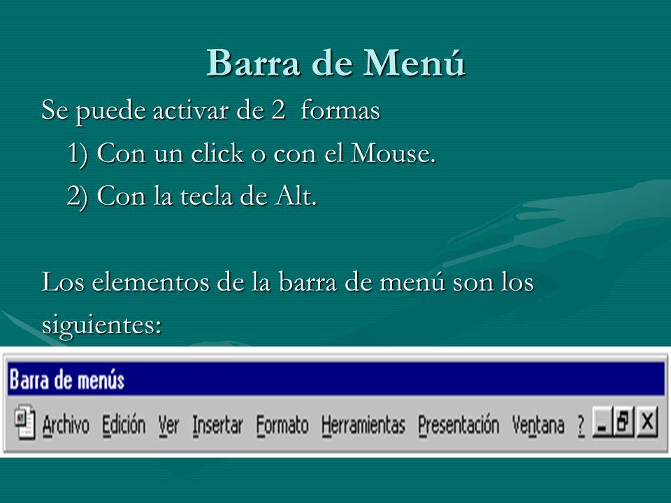 Barra de Menú Se puede activar de 2 formas