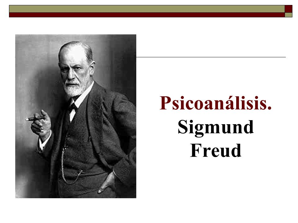 Psicoanálisis. Sigmund Freud