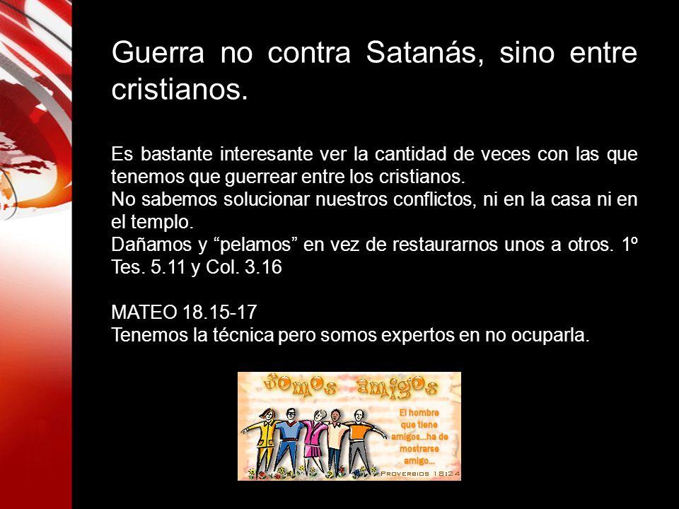 Guerra no contra Satanás, sino entre cristianos.