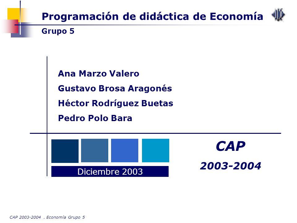 CAP Programación de didáctica de Economía 2003-2004 Ana Marzo Valero