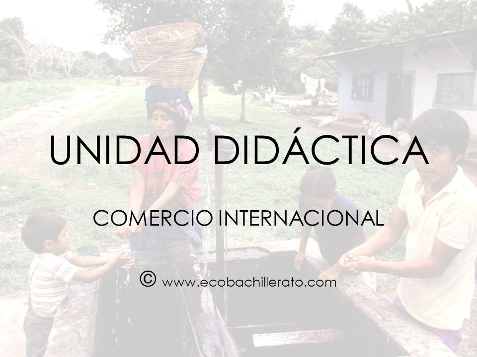 COMERCIO INTERNACIONAL © www.ecobachillerato.com