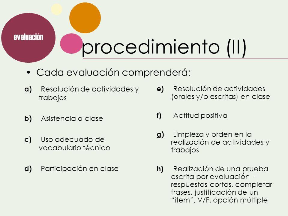 procedimiento (II) Cada evaluación comprenderá: evaluación