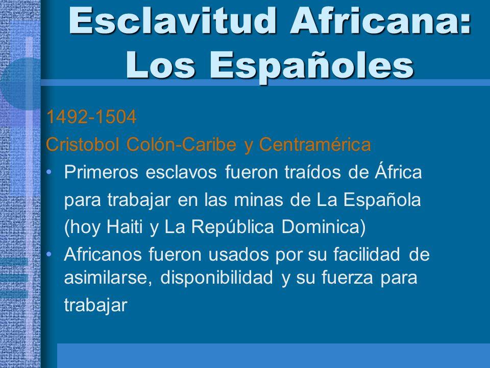 Esclavitud Africana: Los Españoles