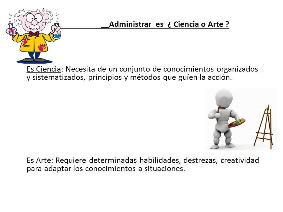 __Administrar es ¿ Ciencia o Arte