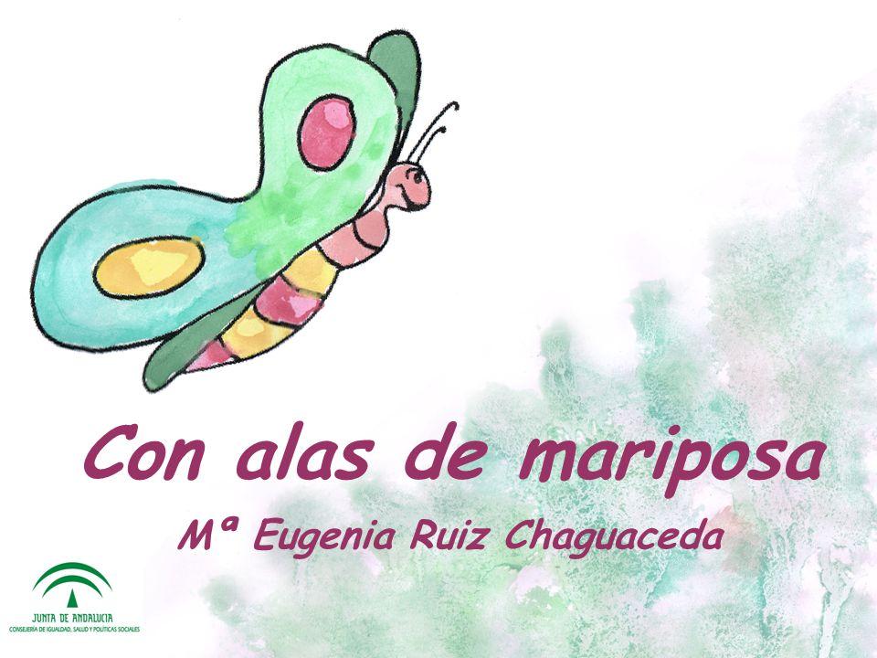 Con alas de mariposa Mª Eugenia Ruiz Chaguaceda