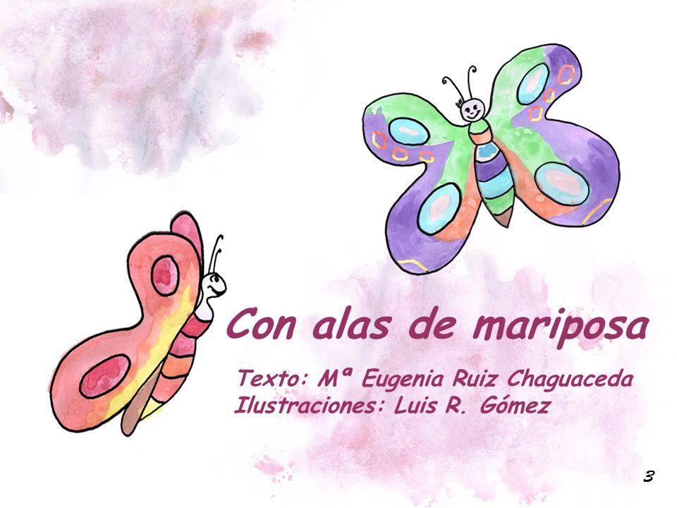 Con alas de mariposa Texto: Mª Eugenia Ruiz Chaguaceda