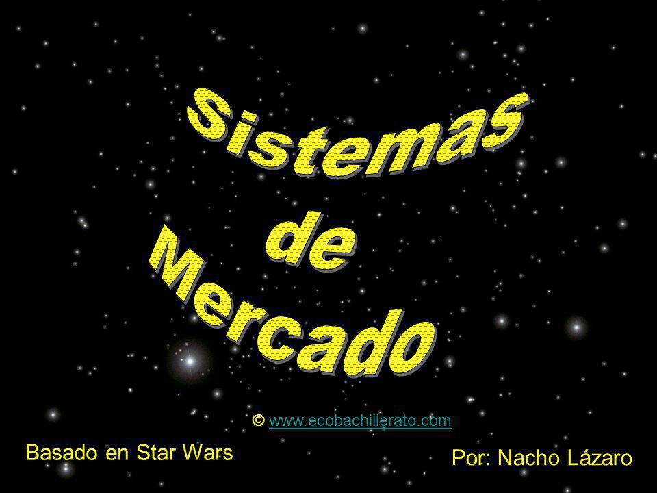 Sistemas de Mercado Basado en Star Wars Por: Nacho Lázaro