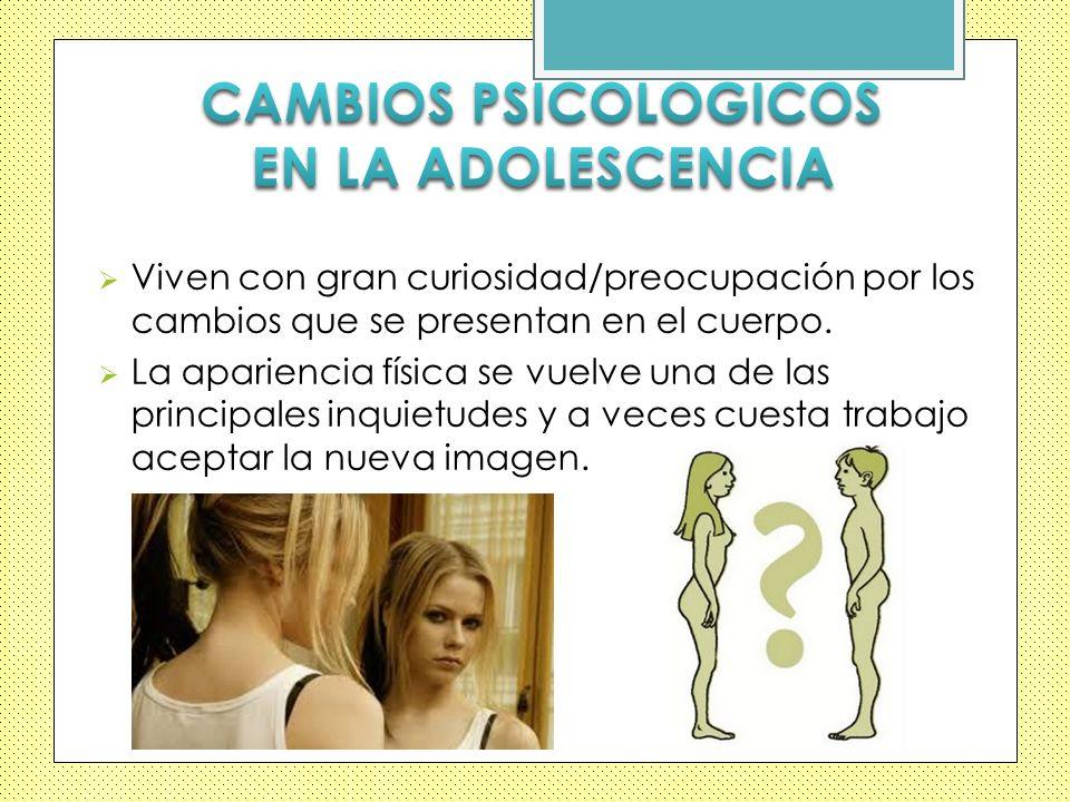 CAMBIOS PSICOLOGICOS EN LA ADOLESCENCIA