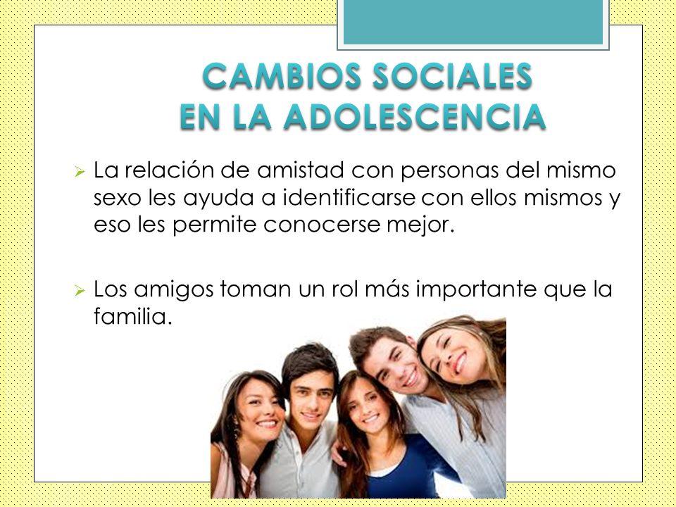 CAMBIOS SOCIALES EN LA ADOLESCENCIA
