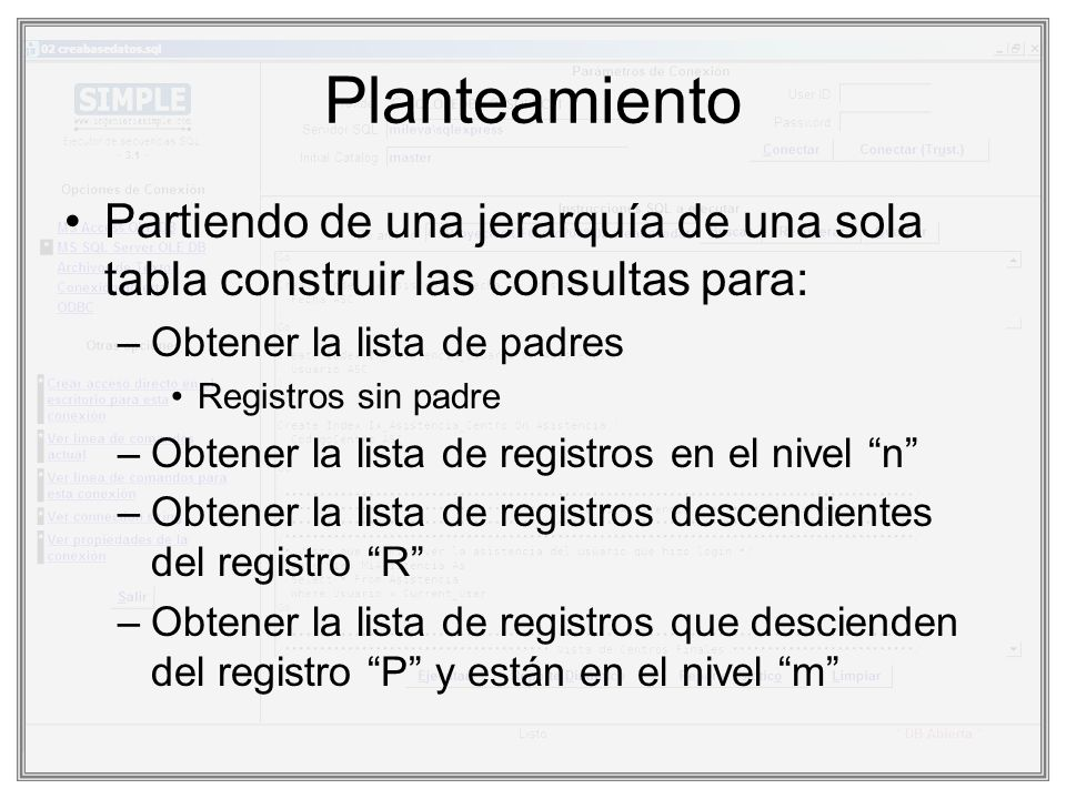 PlanteamientoPartiendo de una jerarquía de una sola tabla construir las consultas para: Obtener la lista de padres.