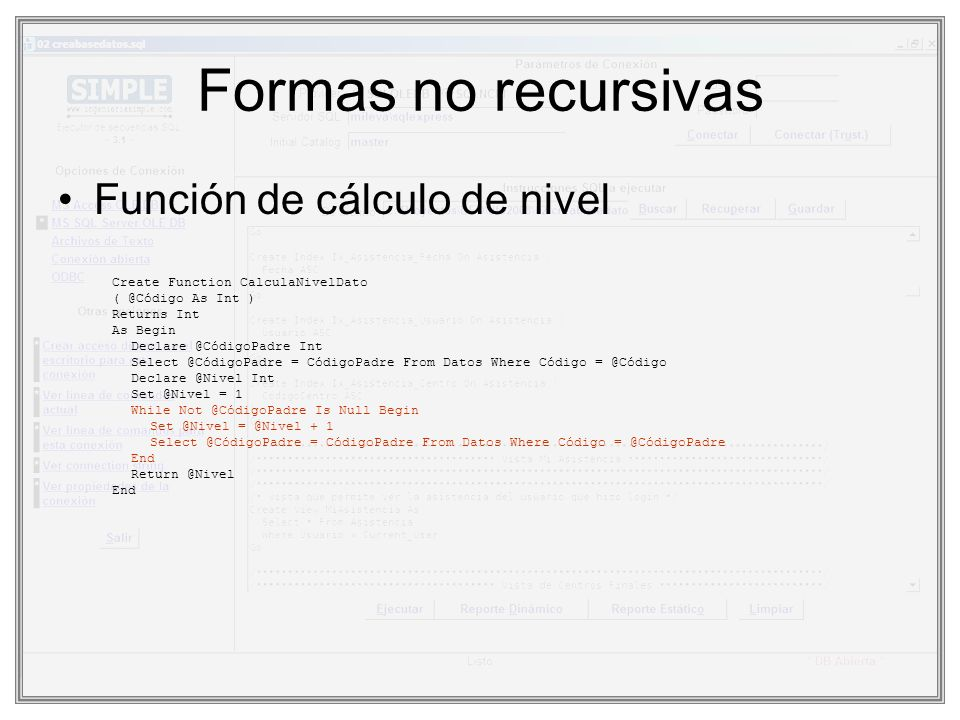 Formas no recursivas Función de cálculo de nivel