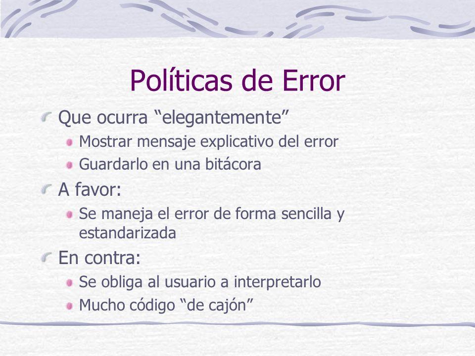 Políticas de Error Que ocurra elegantemente A favor: En contra: