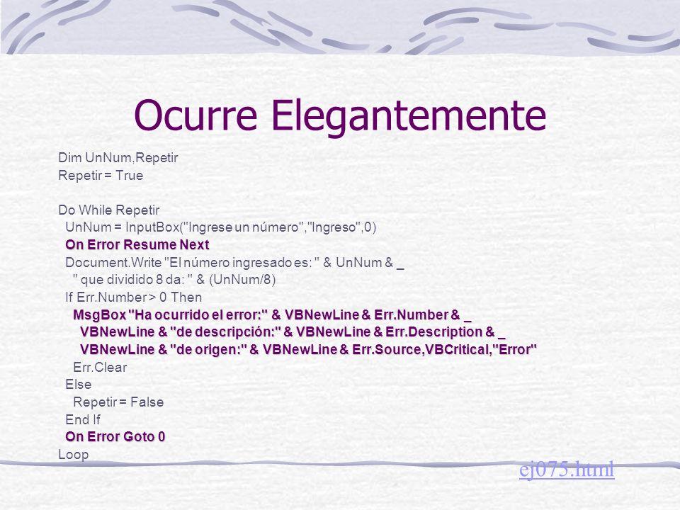 Ocurre Elegantemente ej075.html Dim UnNum,Repetir Repetir = True
