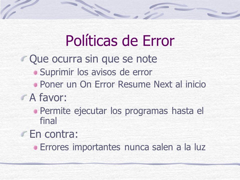 Políticas de Error Que ocurra sin que se note A favor: En contra: