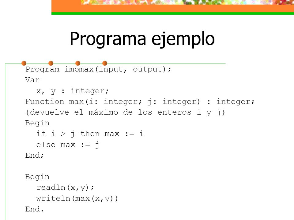 Programa ejemplo Program impmax(input, output); Var x, y : integer;
